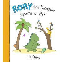 【现货】英文原版 罗力小恐龙:我想要个宠物嘛 Liz Climo你今天真好看系列 精装 Rory the Dinosau