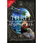 【预订】Three You Say Which Way Adventures