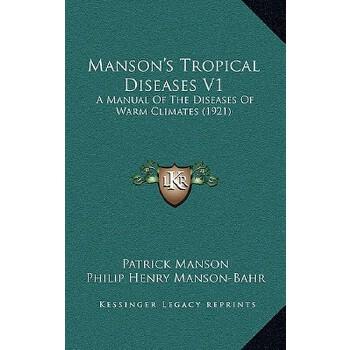 【预订】Manson's Tropical Diseases V1: A Manual of the Diseases of Warm Climates (1921) 9781167318696 美国库房发货,通常付款后3-5周到货!