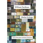 【预订】William Faulkner in the Media Ecology