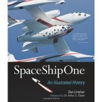 SpaceShipOne: An Illustrated History [ISBN: 978-0760339886]