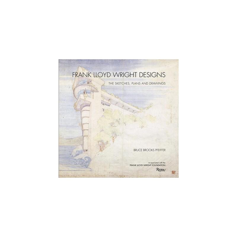 【预订】Frank Lloyd Wright Designs: The Sketches, Plans, and Drawings 美国库房发货,通常付款后3-5周到货!