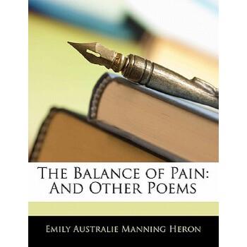 【预订】The Balance of Pain: And Other Poems 9781141679706 美国库房发货,通常付款后3-5周到货!