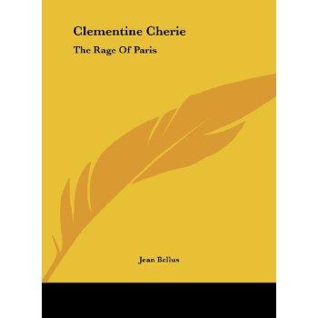 Clementine Cherie: The Rage Of Paris [ISBN: 978-1161684629] 美国发货无法退货,约五到八周到货