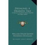 【预订】Dessalines, a Dramatic Tale: A Single Chapter from Hait