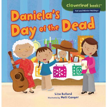 Daniela's Day of the Dead (Cloverleaf Books: Fall and Winter Holidays) [ISBN: 978-0761385851] 美国发货无法退货,约五到八周到货