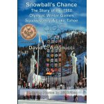 Snowball's Chance: The Story of the 1960 Olympic Winter Gam