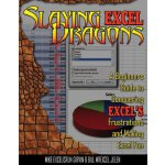 Slaying Excel Dragons: A Beginners Guide to Conquering Exce