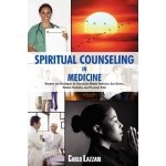 SPIRITUAL COUNSELING IN MEDICINE: Theories and Techniques o