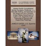 Alaska Pacific Consolidated Mining Company, Petitioner, v.