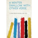 A Winter Swallow, With Other Verse [ISBN: 978-1290978989]