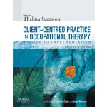 Client-Centered Practice in Occupational Therapy: A Guide t