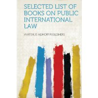 Selected List of Books on Public International Law [ISBN: 9
