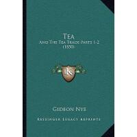 【预订】Tea: And the Tea Trade Parts 1-2 (1850) 9781165884841