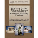New York v. Goggins (Phillip) U.S. Supreme Court Tran******