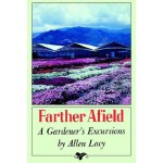 Farther Afield: A Gardener's Excursions [ISBN: 978-03745206