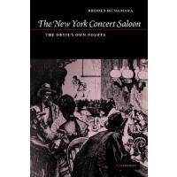 【预订】The New York Concert Saloon: The Devil's Own Nights 978