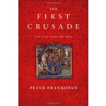 The First Crusade: The Call from the East [ISBN: 978-067405