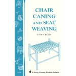 Chair Caning and Seat Weaving: Storey Country Wisdom Bullet