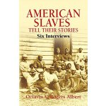 American Slaves Tell Their Stories: Six Interviews (African