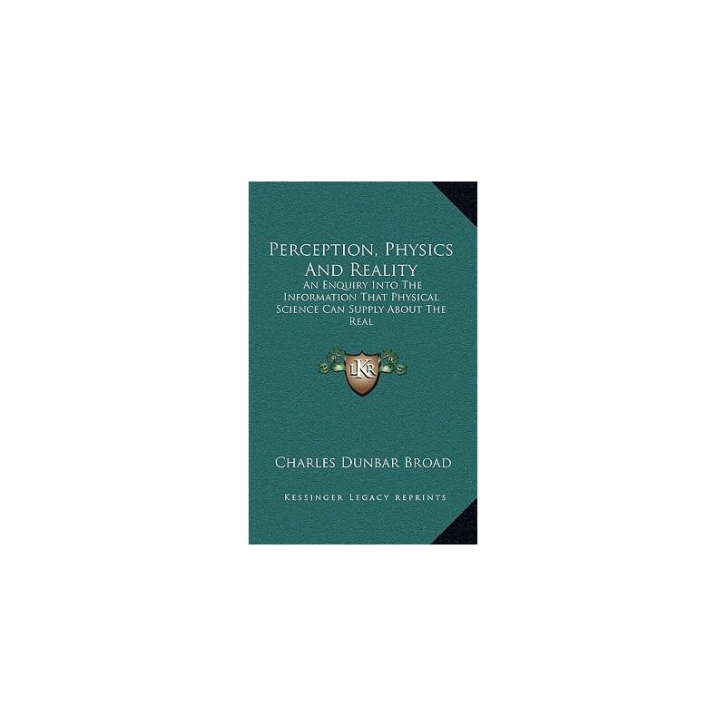 【预订】Perception, Physics and Reality: An Enquiry Into the Information That Physical ... 9781163426333 美国库房发货,通常付款后3-5周到货!