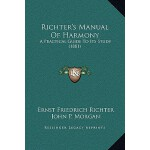【预订】Richter's Manual of Harmony: A Practical Guide to Its S