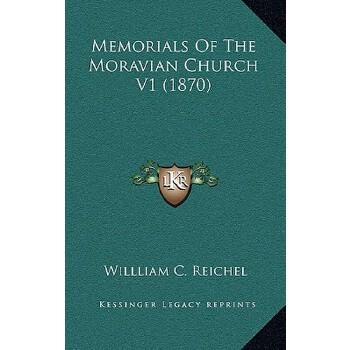 【预订】Memorials of the Moravian Church V1 (1870) 9781164384076 美国库房发货,通常付款后3-5周到货!