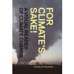 For Climate's Sake!: A Visual Reader of Climate Change [ISB