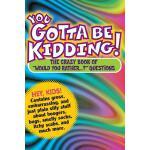 """【预订】You Gotta Be Kidding!: The Crazy Book of """"would You Rat"""
