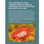 The Corporation trust company's war tax service, containing