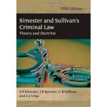 Simester and Sullivan's Criminal Law: Theory and Doctrine (