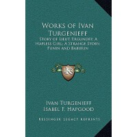 【预订】Works of Ivan Turgenieff: Story of Lieut. Ergunoff; A H