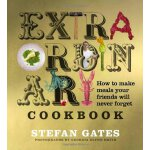 The Extraordinary Cookbook: How to Make Meals Your Friends