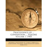 Proceedings of ... convention ... Volume Volume 1 1905 [ISB