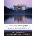 Patent Policy: Department of Commerce Involvement in Depart
