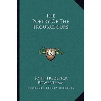 【预订】The Poetry of the Troubadours 9781162849492 美国库房发货,通常付款后3-5周到货!
