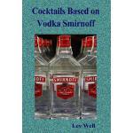 【预订】Cocktails Based on Vodka Smirnoff
