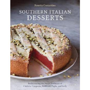 【预订】Southern Italian Desserts  Rediscovering the Sweet Traditions of Calabria, Campania, Basilicata, Puglia, and Sicily 预订商品,需要1-3个月发货,非质量问题不接受退换货。