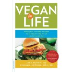 Vegan for Life: Everything You Need to Know to Be Healthy a