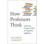 【预订】How Professors Think: Inside the Curious World of Acade