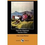 【预订】Kari the Elephant (Illustrated Edition) (Dodo Press)