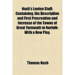 【预订】Nash's Lenten Stuff; Containing, the De*ion and First P
