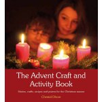 The Advent Craft and Activity Book: Stories, Crafts, Recipe