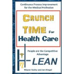 Crunch Time For Health Care (Volume 1) [ISBN: 978-147913383