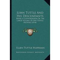 【预订】John Tuttle and His Descendants: Being a Continuation o
