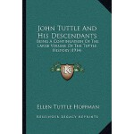 【预订】John Tuttle and His Descendants: Being a Continuation o
