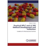 Practical HPLC and LC-MS Method Development and Validation: