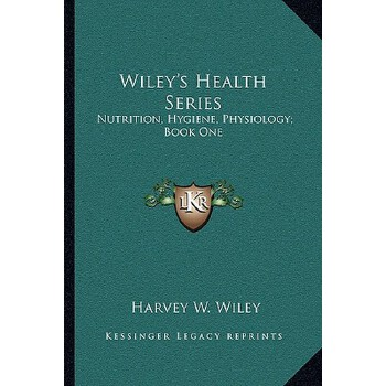 【预订】Wiley's Health Series: Nutrition, Hygiene, Physiology; Book One 9781163102657 美国库房发货,通常付款后3-5周到货!