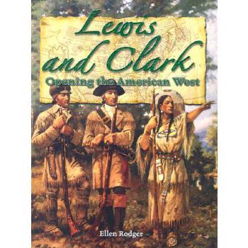【预订】Lewis and Clark: Opening the American West 预订商品,需要1-3个月发货,非质量问题不接受退换货。
