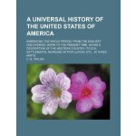 A universal history of the United States of America; embrac